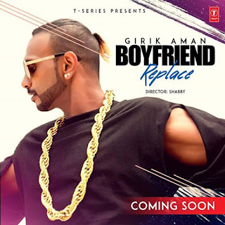Boyfriend Replace Lyrics - Girik Aman Song