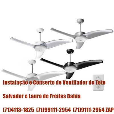 Assistencia tecnica de ventilador de teto em Salvador-Ba-71-99111-2954