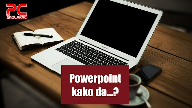 SERIJAL POWER POINT: KAKO DA...UKLONIM POZADINU SA FOTOGRAFIJE