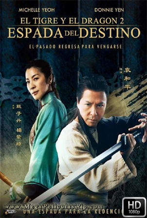 El Tigre Y El Dragon 2: La Espada Del Destino [1080p] [Latino-Ingles] [MEGA]
