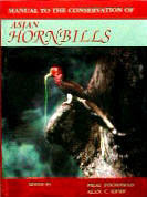 Manual to the Conservation of Asian Hornbills by Pilai Poonswad and Alan Kemp