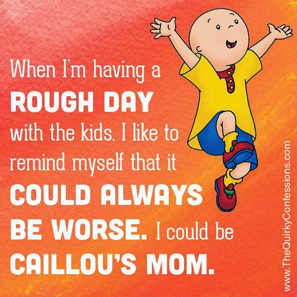 Caillou - NOT Mother's Little Helper!