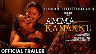 Amma Kanakku – Official Trailer _ Amala Paul, Samuthirakani _ Ilaiyaraaja _ Ashwiny Iyer Tiwari