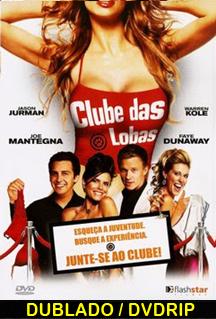 Assistir Clube das Lobas  Dublado 2007