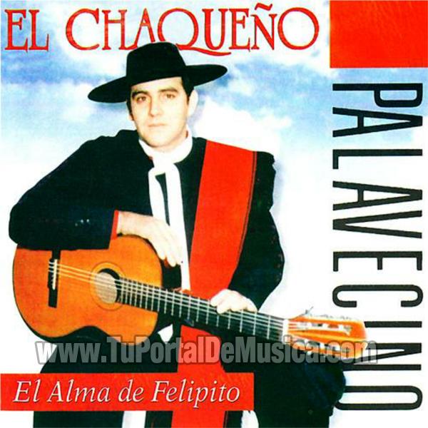 El Chaqueño Palavecino - El Alma De Felipito (1995)