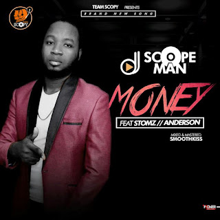 DJ Scopeman - MONEY ft Stomz x Mc Anderson