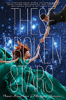 These Broken Stars by Amie Kaufman & Meagan Spooner