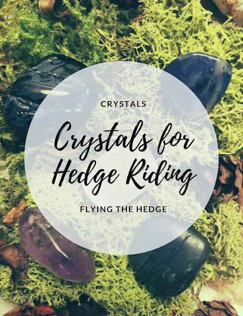 5 Crystals for Hedge Riding