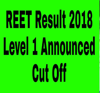 REET Result 2018 Level 1 cut off anwer Key Download