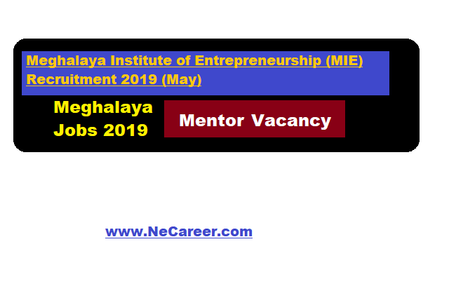 Meghalaya Institute of Entrepreneurship (MIE) Recruitment 2019 (May) - Mentor vacancy