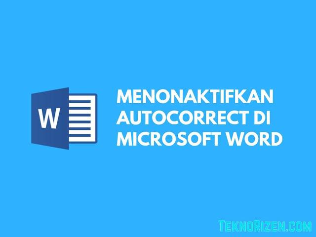 Cara Menonaktifkan Auto-Correct di Microsoft Word
