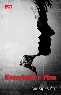 Penulis: Arie Fajar Rofian Judul: Everybody's Man
