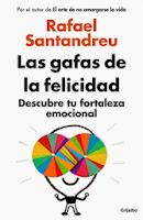libro de rafael santandreu las gafas de la felicidad descubre tu fortaleza emocional