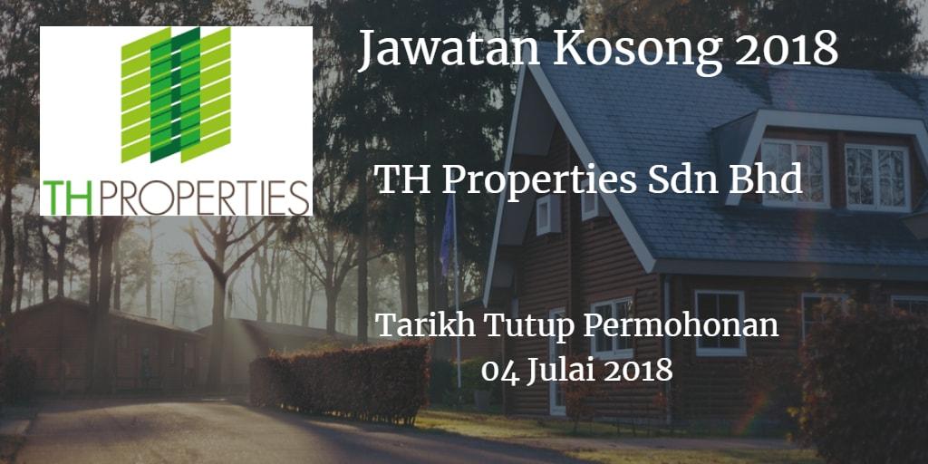 Jawatan Kosong TH Properties Sdn Bhd 04 Julai 2018