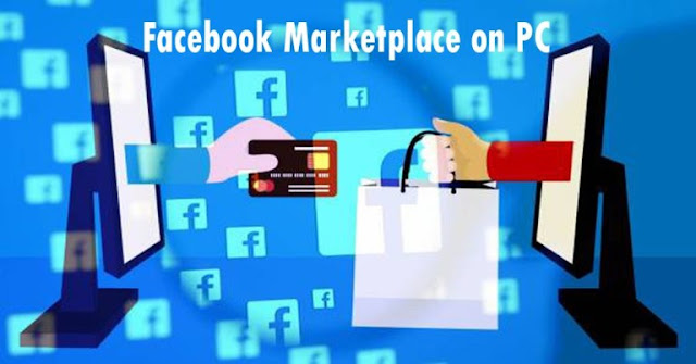 How Facebook Marketplace Works - How Does the Facebook Marketplace On PC Work