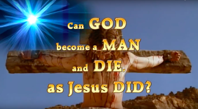 Can GOD become a MAN, and DIE, as Jesus DID?