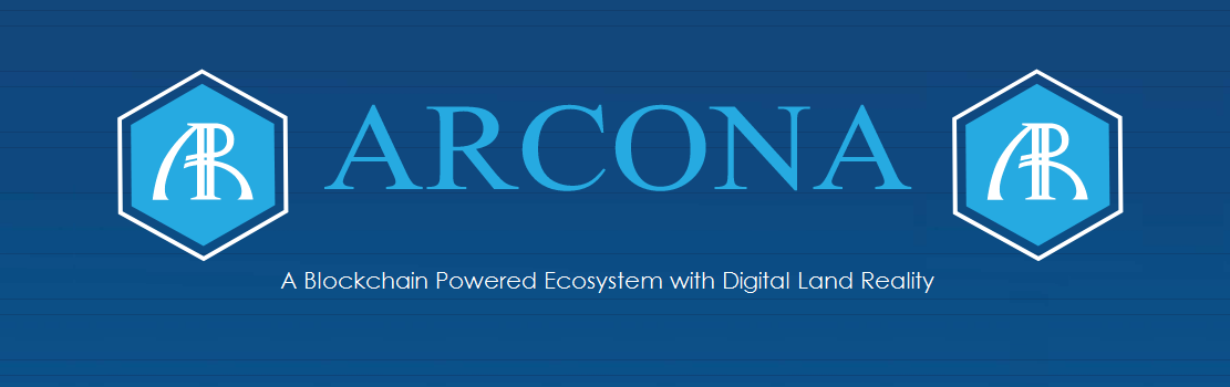 Arcona : A Blockchain Powered Ecosystem with Digital Land Reality