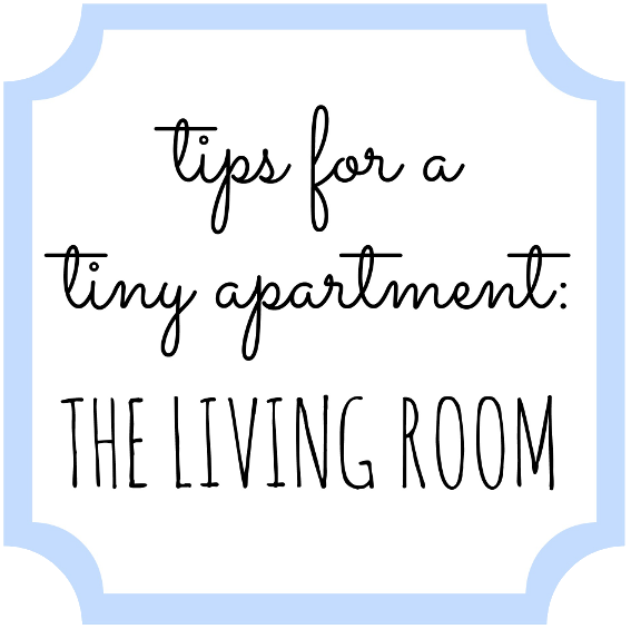 Tips for a Tiny Apartment: The Living Room
