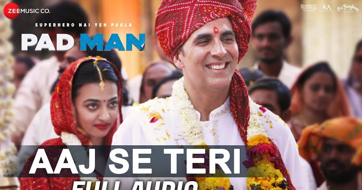 Pad Man 2 hindi movie mp3 songs download