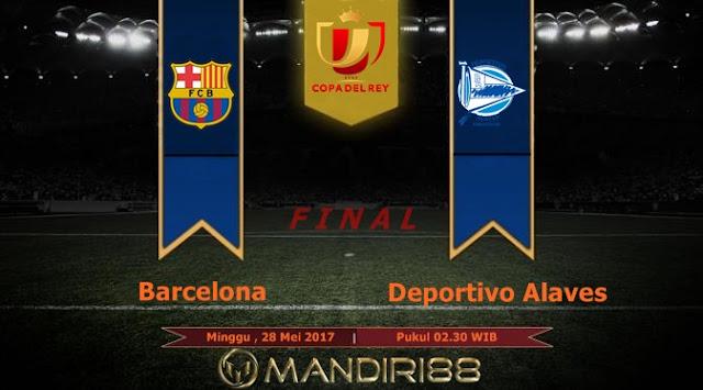 Prediksi Bola : Barcelona Vs Deportivo Alaves , Minggu 28 Mei 2017 Pukul 02.30 WIB