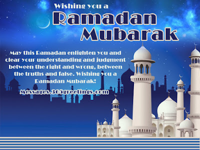 Ramadan Mubarak wishes For Massages: may this Ramadan enlighten you and clear you understanding