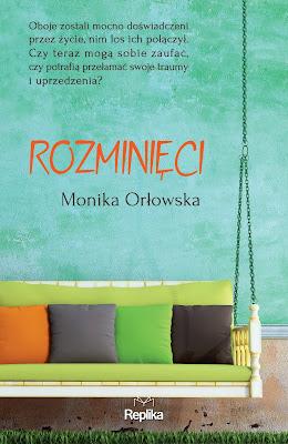 """Niedopasowani zakochani, czyli recenzja powieści """"Rozminięci"""" Moniki Orłowskiej. Przed premierą!"""