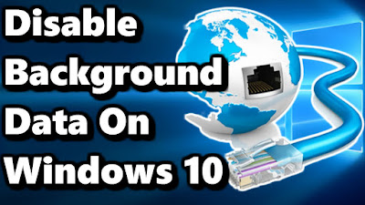 Disable Background Data on Windows 10