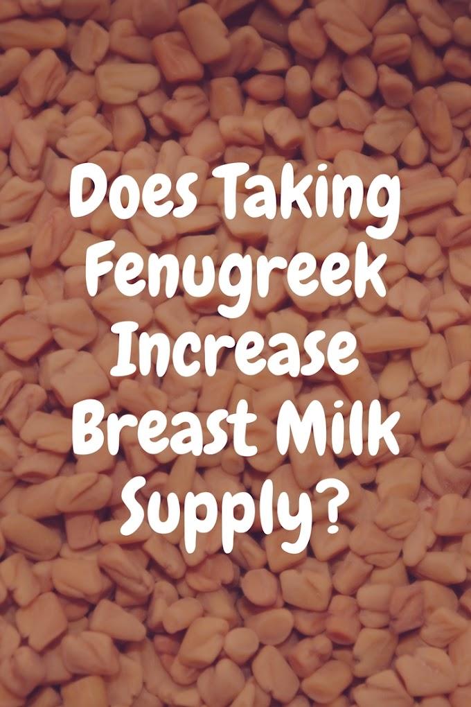 Does Taking Fenugreek Increase Breast Milk Supply?