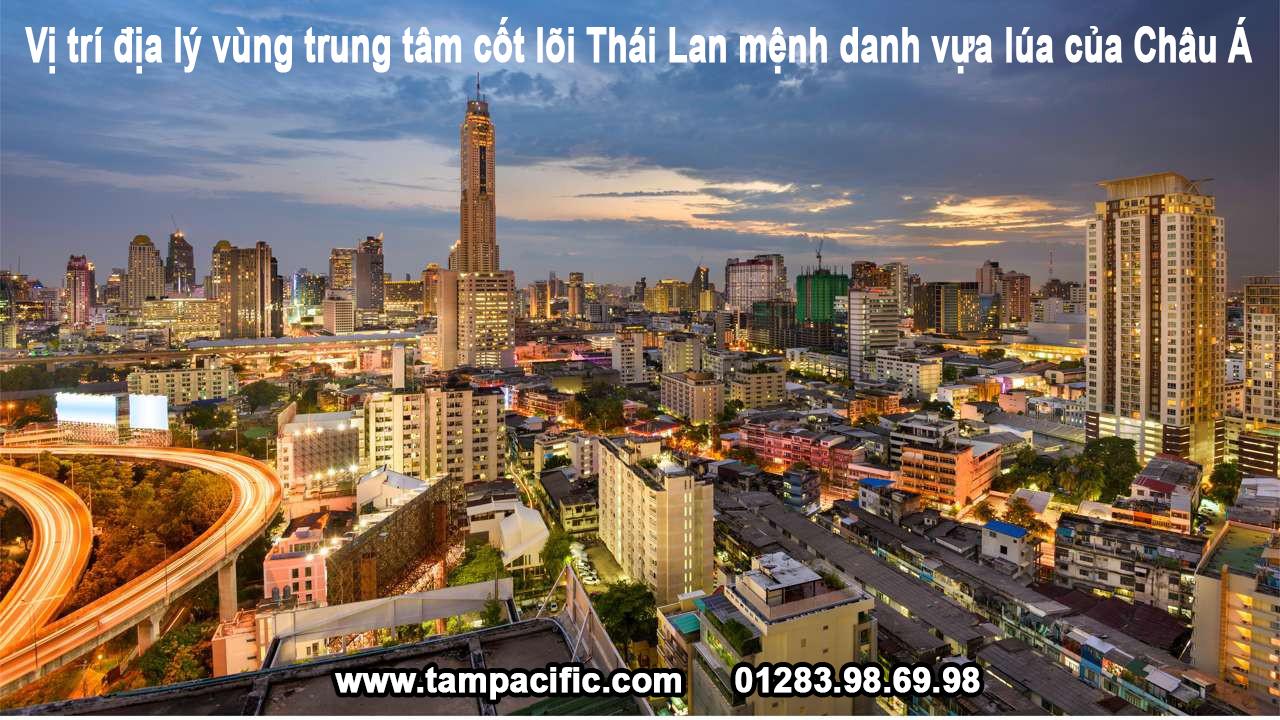 Vị trí địa lý vùng trung tâm cốt lõi Thái Lan mệnh danh vựa lúa của Châu Á
