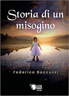 Storia di un misogino di Federico Boccuzzi
