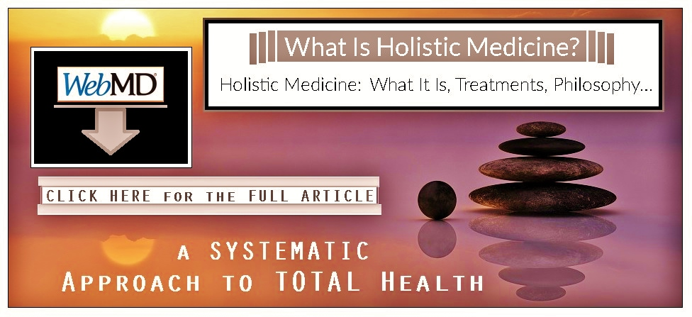 http://www.webmd.com/balance/guide/what-is-holistic-medicine