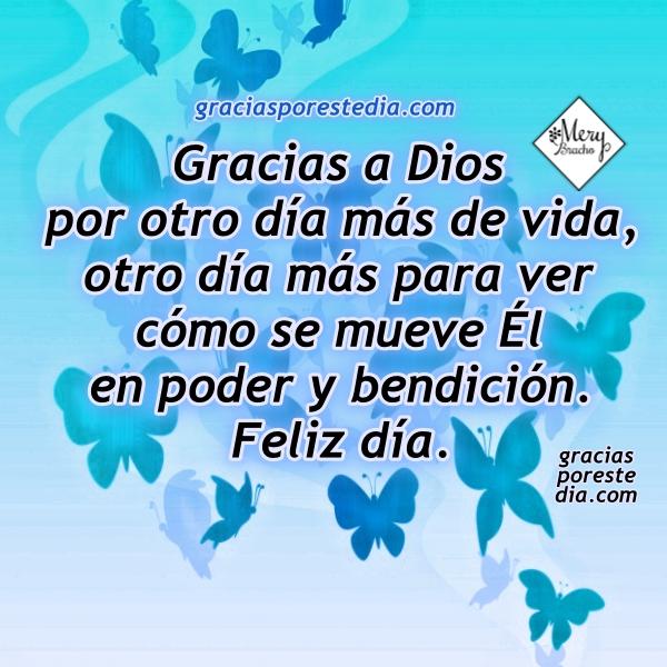 Frases cristianas de gracias a Dios por otro día de vida, imágenes con acciones de gracias, buenos días con gratitud, agradecimiento, frases por Mery Bracho.
