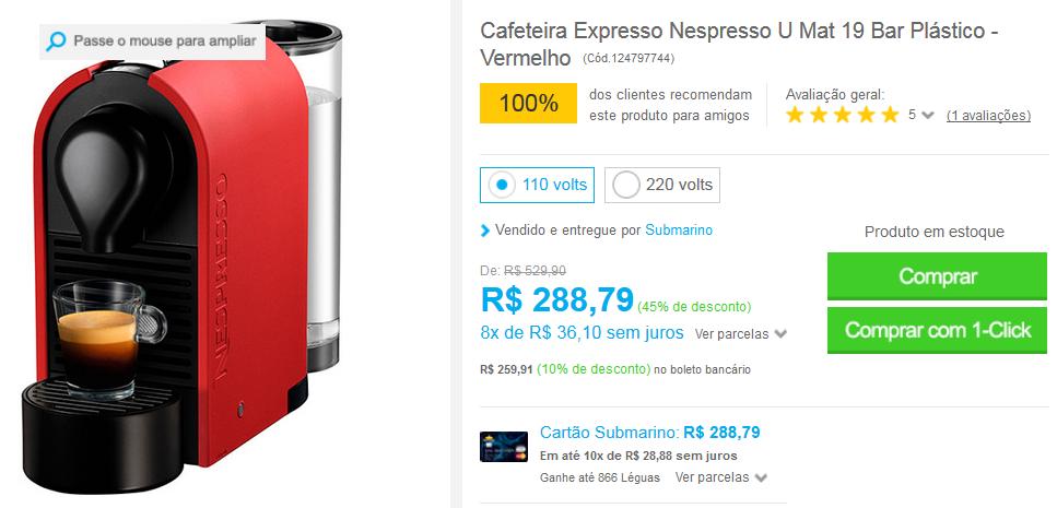 http://www.submarino.com.br/produto/124797744/cafeteira-expresso-nespresso-u-mat-19-bar-plastico-vermelho?loja=03&opn=AFLNOVOSUB&franq=AFL-03-117316&AFL-03-117316