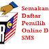 Semakan Daftar Pemilih Online Dan SMS