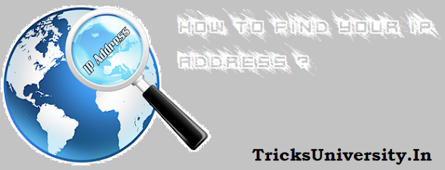 How To Find your IP address ?