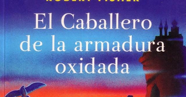 """""""El caballero de la armadura oxidada"""", libro recomendado de Robert Fisher"""