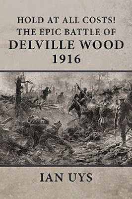 Hold at All Costs!: The Epic Battle of Delville Wood 1916