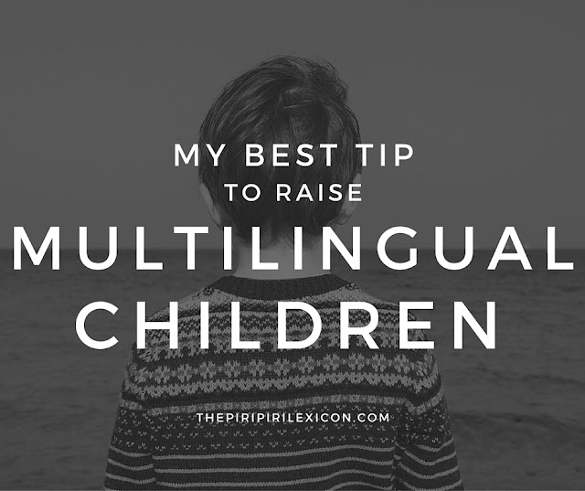 my best tip to raise bilingual children