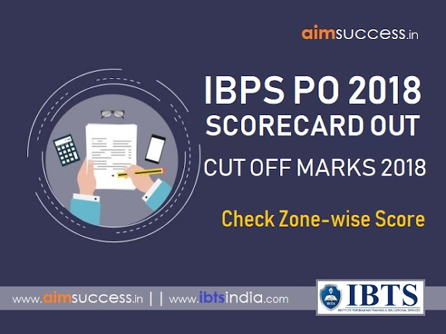 IBPS PO Scorecard 2018 Out, Check Prelims Marks & Cut Off