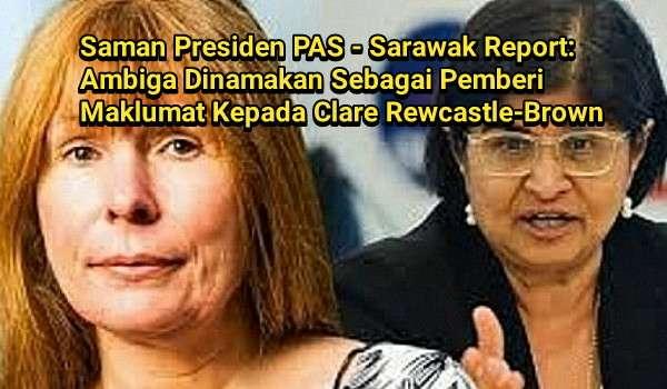 Saman Presiden PAS: Ambiga Dinamakan Sebagai Pemberi Maklumat Kepada Clare Rewcastle-Brown