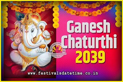 2039 Ganesh Chaturthi Pooja Date and Time, 2039 Ganesh Chaturthi Calendar