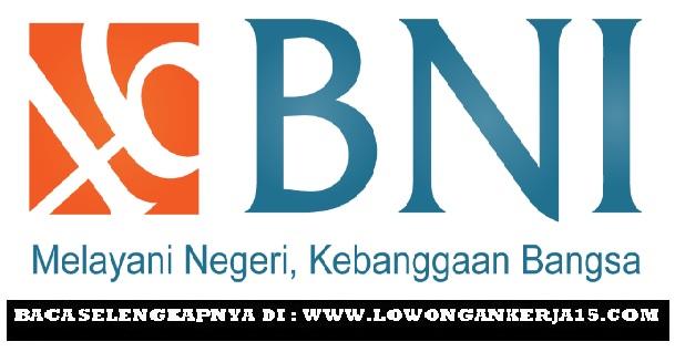 Lowongan kerja Bank BNI Tahun 2017