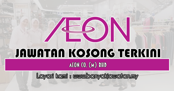 Jawatan Kosong 2019 di AEON Co. (M) Bhd