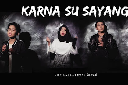 Download Mp3 + Lirik Karna Su Sayang Cover Gen Halilintar