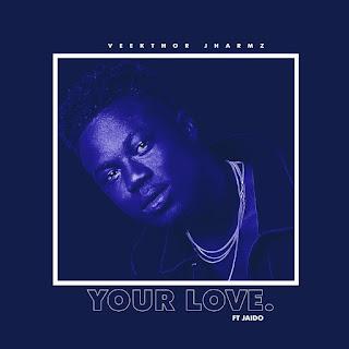 Vector-Jharmz-Your Love-#HB-Media-NG