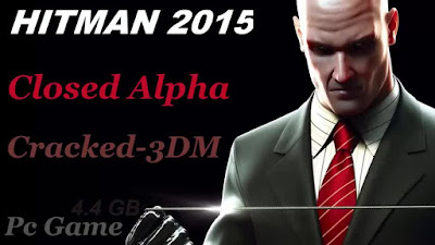 Free Download Game Hitman Closed Alpha Pc Cracked Version – ALPHA Version 2015– Cracked-3DM – Multi Links – Direct Link – Torrent Link – 4.4 GB – Working 100% .