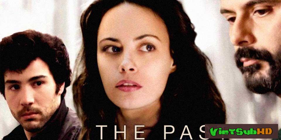 Phim Quá khứ VietSub HD | The Past aka Le Passé 2014
