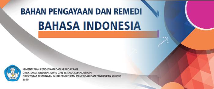 Bahan Pengayaan dan Remediasi Bahasa Indonesia