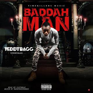 "Stream + Download: TeddyBagg - ""Baddah Man"""