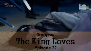 Sinopsis The King Loves Episode 22